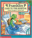 Franklin Goes to the Hospital, Vol. 25 by Paulette Bourgeois: Book Cover
