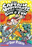 The Captain Underpants Extra-Crunchy Book O' Fun by Dav Pilkey: Book Cover