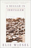 A Beggar in Jerusalem by Elie Wiesel: NOOK Book Cover