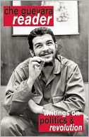 Che Guevara Reader by Ernesto Che Guevara: NOOK Book Cover