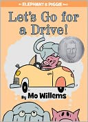 Let's Go for a Drive! (An Elephant and Piggie Book) by Mo Willems: Book Cover