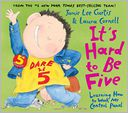 It's Hard to Be Five by Jamie Lee Curtis: Book Cover