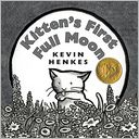 Kitten's First Full Moon by Kevin Henkes: Book Cover