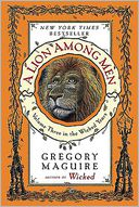 A Lion among Men (Wicked Years Series #3) by Gregory Maguire: Book Cover