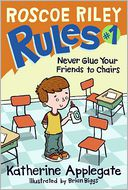 Never Glue Your Friends to Chairs (Roscoe Riley Rules Series #1) by Katherine Applegate: Book Cover