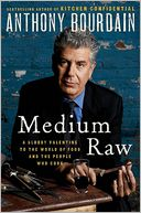 Medium Raw by Anthony Bourdain: Book Cover