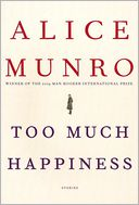 Too Much Happiness by Alice Munro: Book Cover