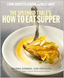 Splendid Table's How to Eat Supper by Lynne Rossetto Kasper: Book Cover