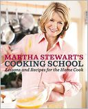 Martha Stewart's Cooking School by Martha Stewart: Book Cover