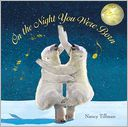 On the Night You Were Born by Nancy Tillman: Book Cover