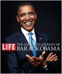 The American Journey of Barack Obama by Life Magazine Editors: Book Cover