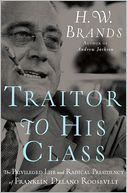 Traitor to His Class by H. W. Brands: Book Cover