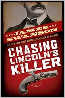Chasing Lincoln's Killer by James L. Swanson: Book Cover