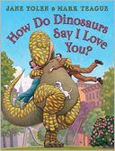 How Do Dinosaurs Say I Love You? by Jane Yolen: Book Cover
