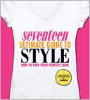 Seventeen Ultimate Guide to Style by Ann Shoket: Book Cover