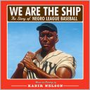 We Are the Ship by Kadir Nelson: Book Cover