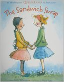 The Sandwich Swap by Queen Rania of Jordan Al Abdullah: Book Cover