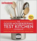 The Good Housekeeping Test Kitchen Cookbook by The Editors of Good Housekeeping: Book Cover