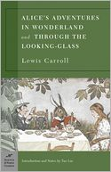 Alice's Adventures in Wonderland and Through the Looking-Glass (Barnes & Noble Classics Series) by Lewis Carroll: Book Cover