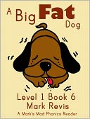 A Big Fat Dog by Mark Revis: NOOK Book Cover