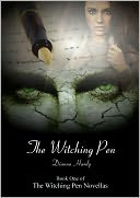 The Witching Pen (Book One of The Witching Pen Novellas) by Dianna Hardy: NOOK Book Cover