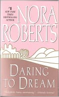 Daring to Dream (Dream Trilogy Series #1) by Nora Roberts: NOOK Book Cover