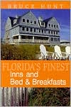 Florida's Finest Inns and Bed and Breakfasts by Bruce Hunt: Book Cover