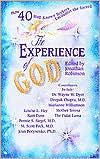 download The Experience of God : How 40 Well-Known Seekers Encounter the Sacred book