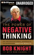 The Power of Negative Thinking by Bob Knight: CD Audiobook Cover