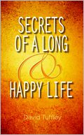Secrets of a Long & Happy Life by David Tuffley: NOOK Book Cover