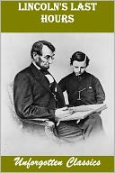 LINCOLN'S LAST HOURS by Dr. Charles Leale: NOOK Book Cover