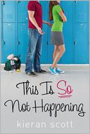 This Is So Not Happening by Kieran Scott: Book Cover