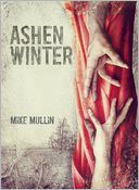 Ashen Winter by Mike Mullin: Book Cover