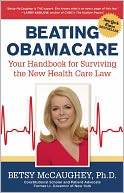 Beating Obamacare by Betsy McCaughey: Book Cover