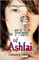 The Prism of Ashlai by Christine E. Schulze: NOOK Book Cover