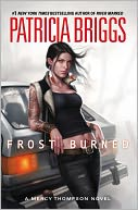 Frost Burned (Mercy Thompson Series #7) by Patricia Briggs: Book Cover