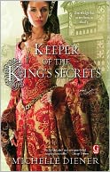 Keeper of the King's Secrets by Michelle Diener: NOOK Book Cover