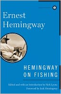 Hemingway on Fishing by Ernest Hemingway: NOOK Book Cover