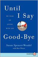 Until I Say Good-Bye LP by Susan Spencer-Wendel: Book Cover