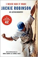 I Never Had It Made by Jackie Robinson: Book Cover