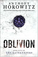 Oblivion (The Gatekeepers Series #5) by Anthony Horowitz: Book Cover