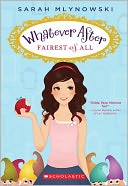 Fairest of All (Whatever After Series #1) by Sarah Mlynowski: Book Cover