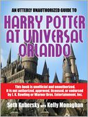 An Utterly Unauthorized Guide To Harry Potter at Universal Orlando by Seth Kubersky: NOOK Book Cover