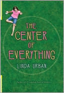 The Center of Everything by Linda Urban: NOOK Book Cover