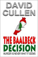 The Baalbeck Decision by David Cullen: NOOK Book Cover