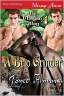A Brio Grinder [The O'Hagan Way 4] (Siren Publishing Menage Amour ManLove) by Joyee Flynn: Book Cover