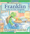 Franklin Goes to the Hospital by Paulette Bourgeois: NOOK Kids Read to Me Cover