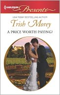 A Price Worth Paying? (Harlequin Presents Series #3143) by Trish Morey: NOOK Book Cover