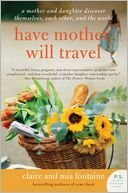 Have Mother, Will Travel by Claire Fontaine: Book Cover