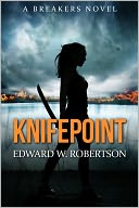 Knifepoint by Edward W. Robertson: NOOK Book Cover